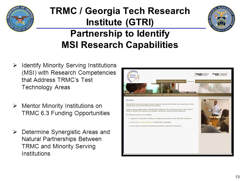 TRMC / Georgia Tech Research Institute (GTRI) Partnership to Identify MSI Research Capabilities Identify Minority Serving Institutions (MSI) with Rese