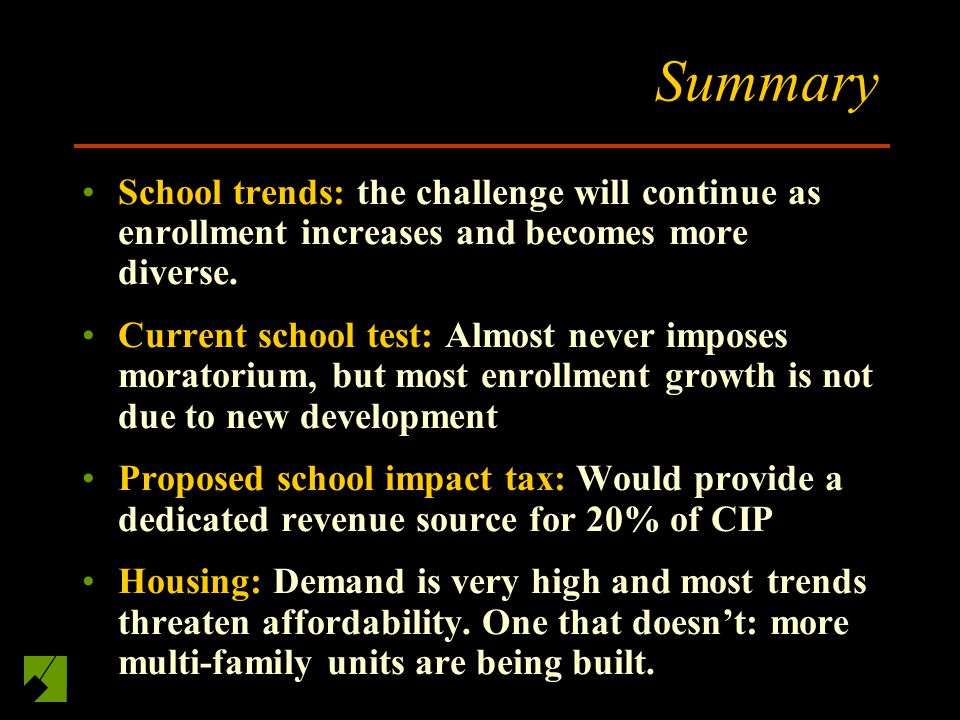 Summary School trends: the challenge will continue as enrollment increases and becomes more diverse.