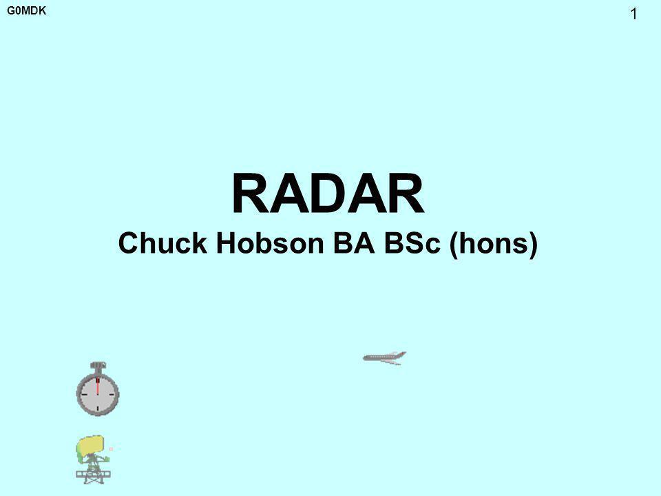 G0MDK 1 RADAR Chuck Hobson BA BSc (hons)