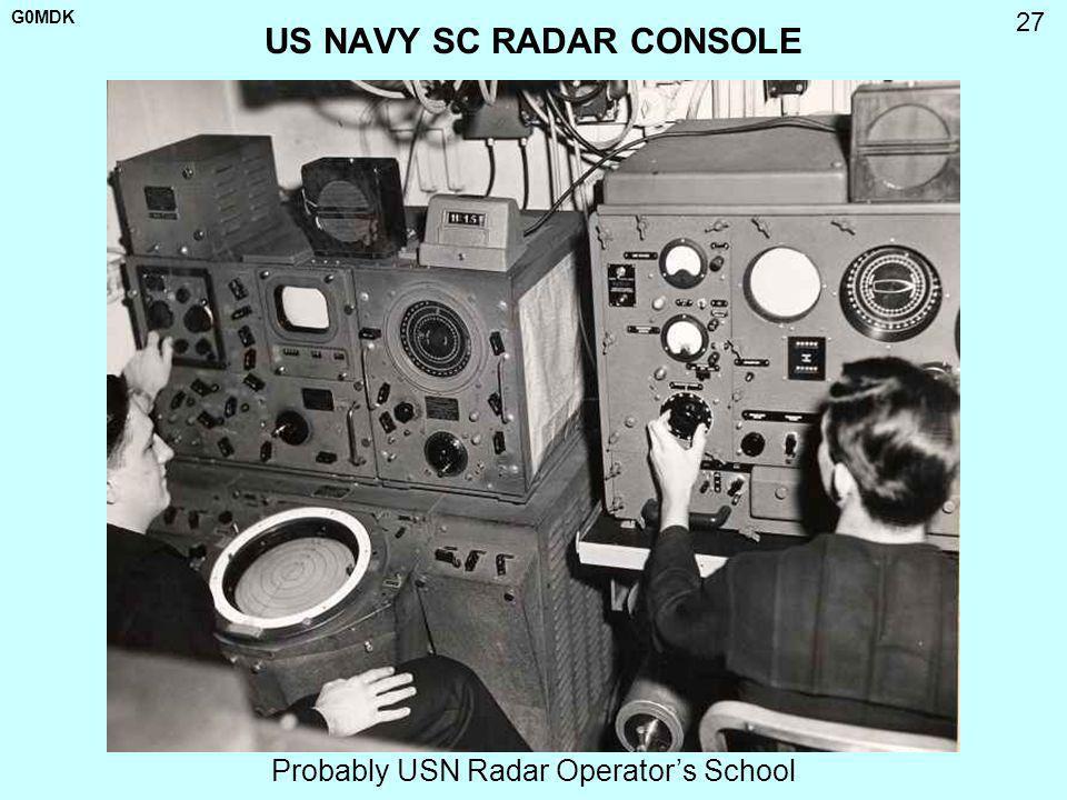 G0MDK 27 US NAVY SC RADAR CONSOLE Probably USN Radar Operators School