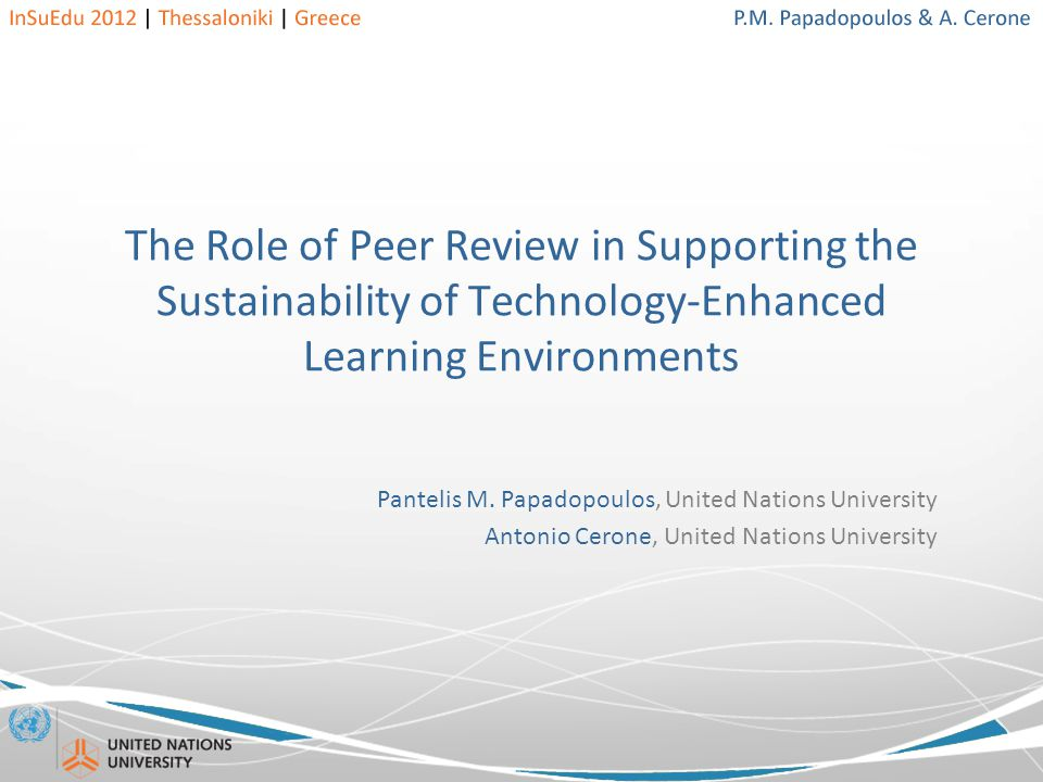 The Role of Peer Review in Supporting the Sustainability of Technology-Enhanced Learning Environments Pantelis M.