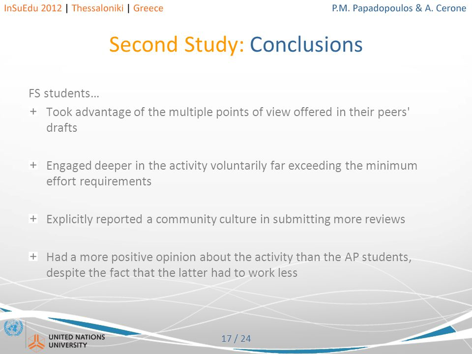 17 / 24 Second Study: Conclusions FS students… Took advantage of the multiple points of view offered in their peers drafts Engaged deeper in the activity voluntarily far exceeding the minimum effort requirements Explicitly reported a community culture in submitting more reviews Had a more positive opinion about the activity than the AP students, despite the fact that the latter had to work less