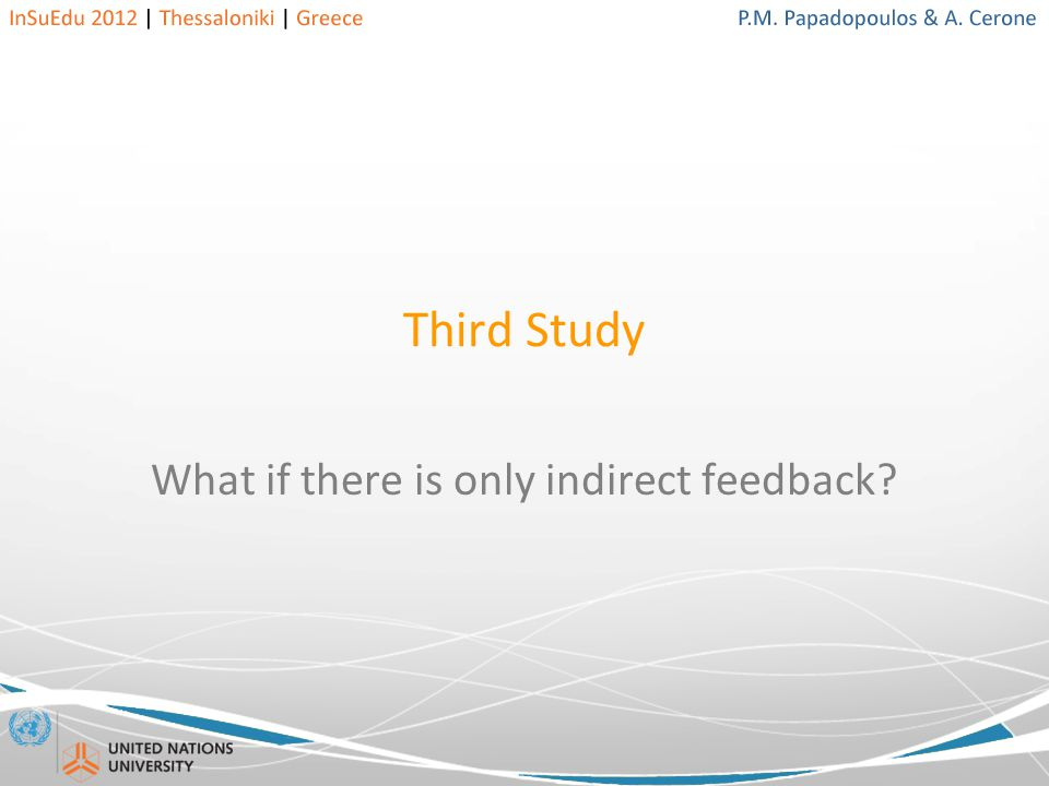 Third Study What if there is only indirect feedback