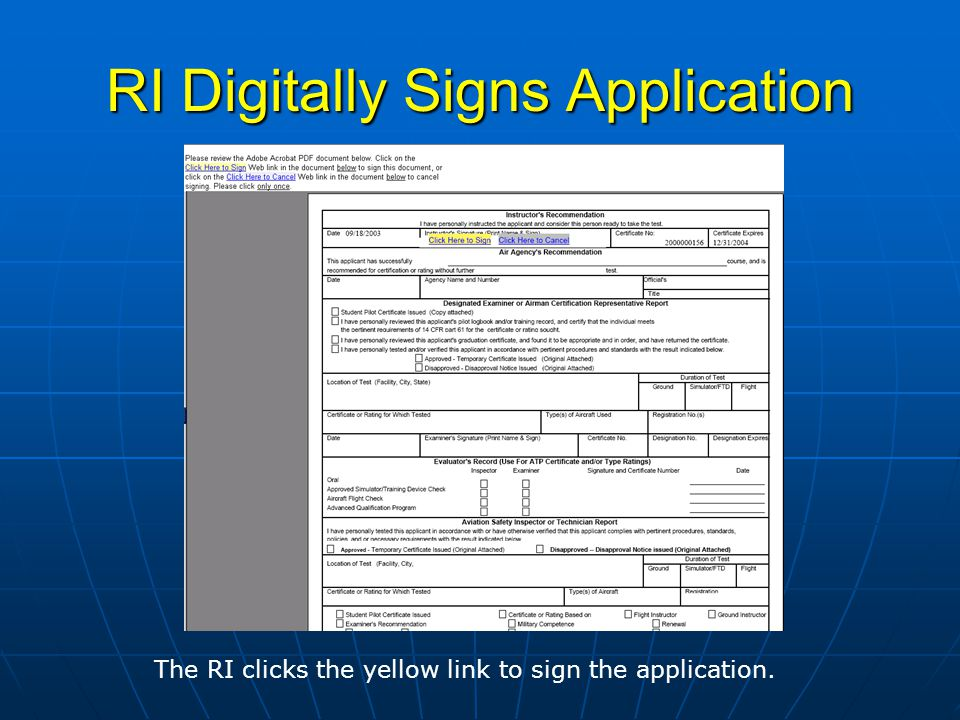 RI Digitally Signs Application The RI clicks the yellow link to sign the application.