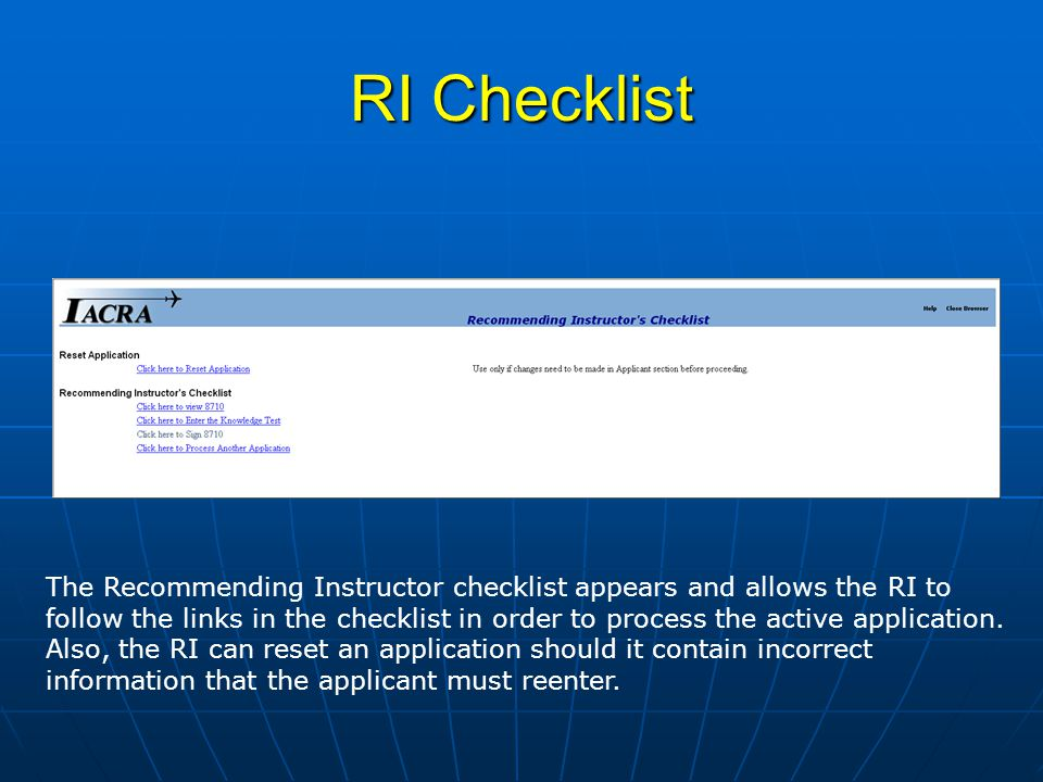 RI Checklist The Recommending Instructor checklist appears and allows the RI to follow the links in the checklist in order to process the active application.