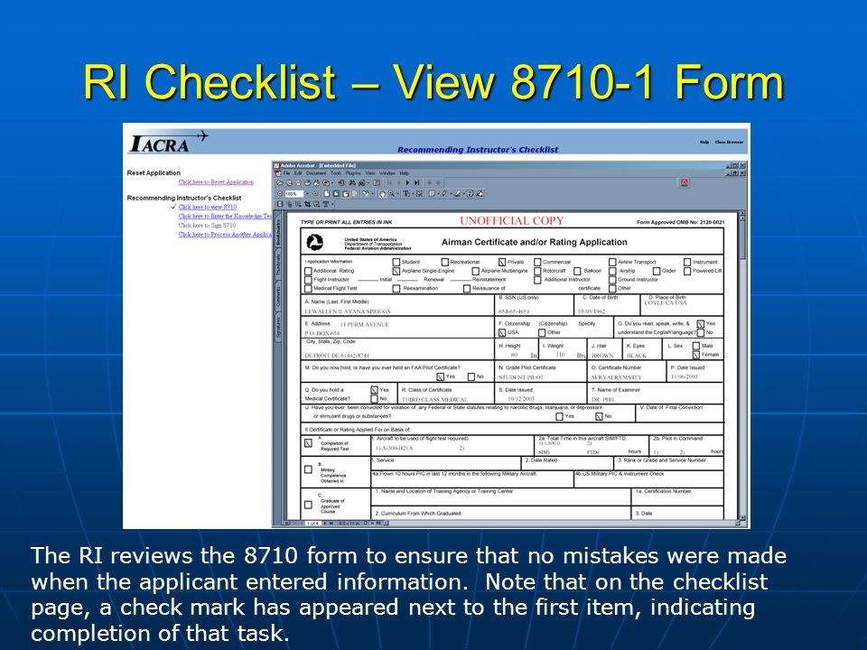 RI Checklist – View 8710-1 Form The RI reviews the 8710 form to ensure that no mistakes were made when the applicant entered information.