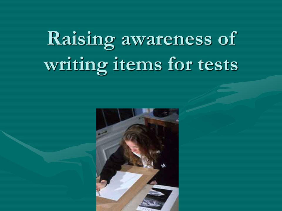 Raising awareness of writing items for tests