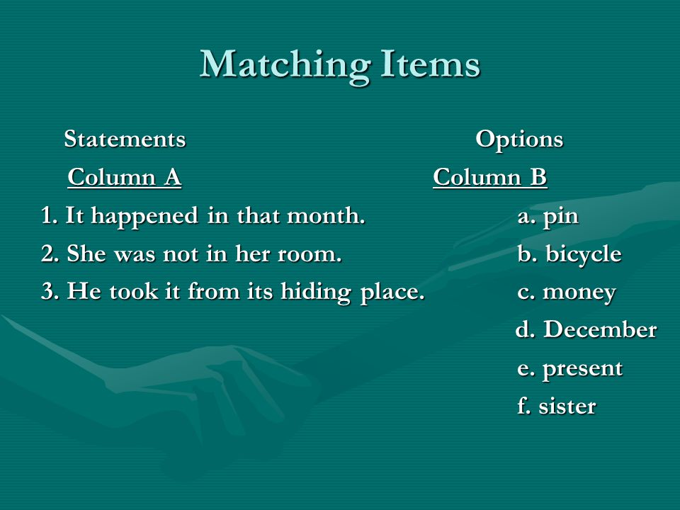 Matching Items Statements Options Statements Options Column A Column B Column A Column B 1.