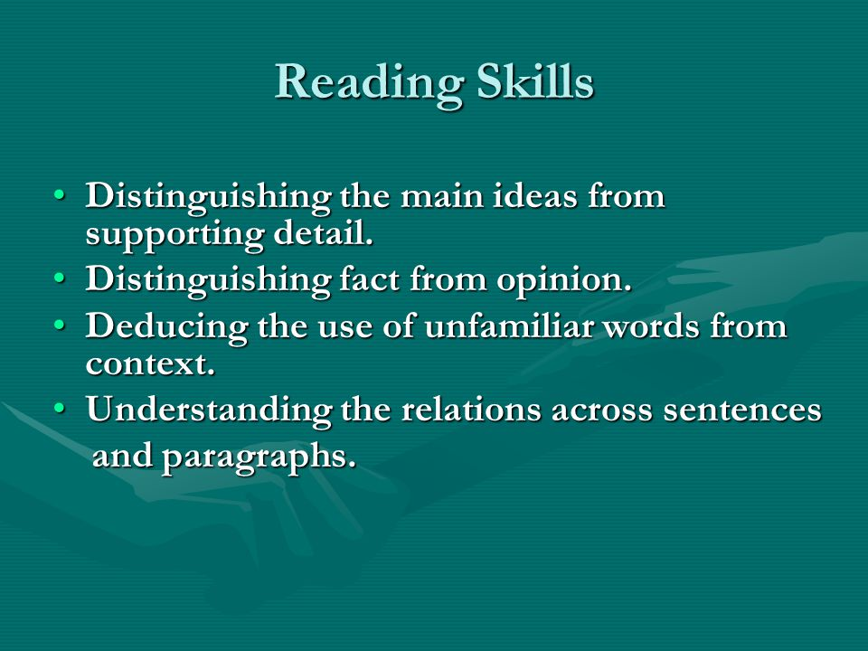 Reading Skills Distinguishing the main ideas from supporting detail.Distinguishing the main ideas from supporting detail.
