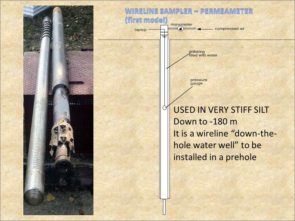 USED IN VERY STIFF SILT Down to -180 m It is a wireline down-the- hole water well to be installed in a prehole