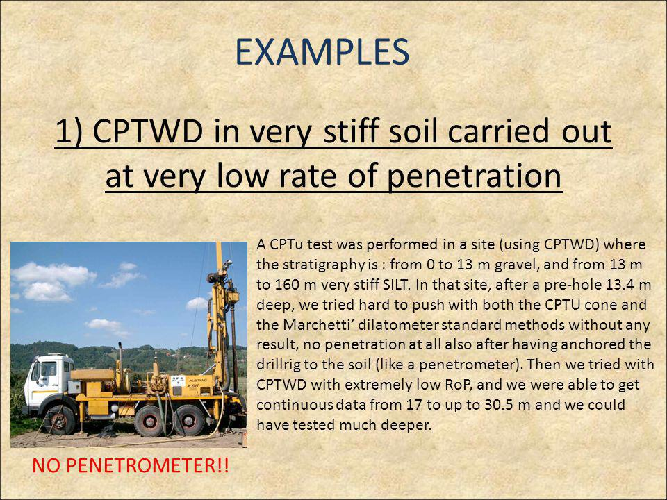 1) CPTWD in very stiff soil carried out at very low rate of penetration A CPTu test was performed in a site (using CPTWD) where the stratigraphy is : from 0 to 13 m gravel, and from 13 m to 160 m very stiff SILT.
