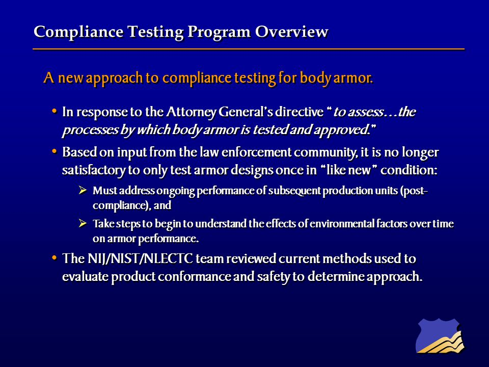 A new approach to compliance testing for body armor.