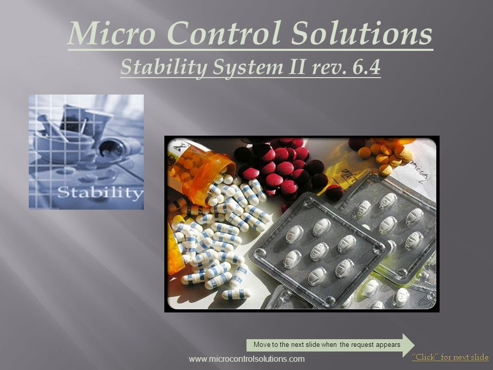 Micro Control Solutions Stability System II rev. 6.4 Click for next slide www.microcontrolsolutions.com Move to the next slide when the request appear