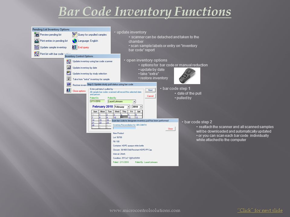 www.microcontrolsolutions.com Bar Code Inventory Functions update inventory scanner can be detached and taken to the chamber scan sample labels or ent