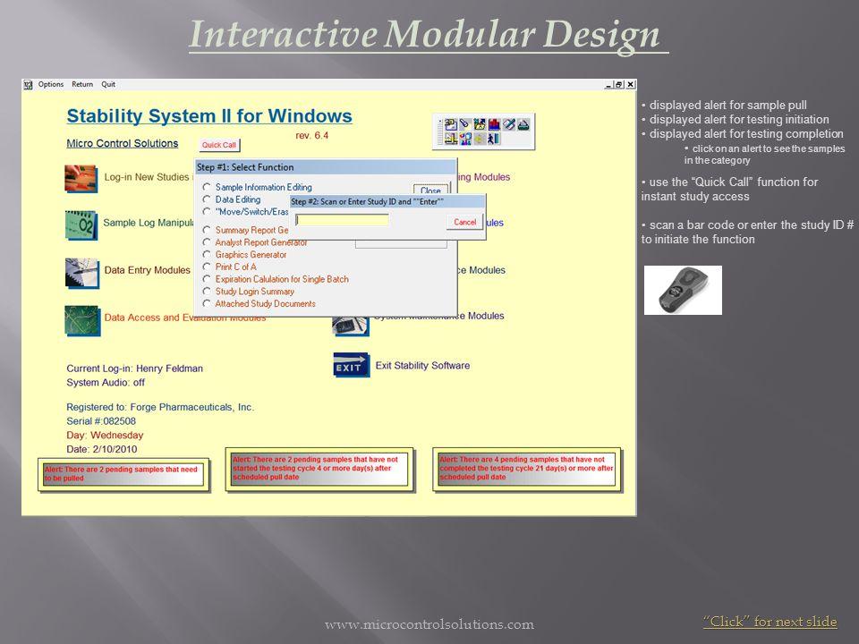 Interactive Modular Design Click for next slide displayed alert for sample pull displayed alert for testing initiation displayed alert for testing com