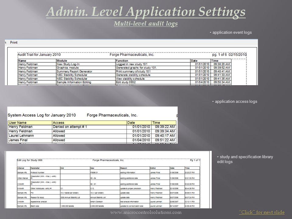 www.microcontrolsolutions.com Admin. Level Application Settings Multi-level audit logs application event logs application access logs study and specif