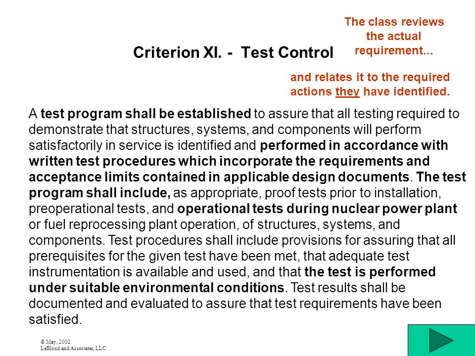 © May, 2002 LeBlond and Associates, LLC Criterion XI. - Test Control A test program shall be established to assure that all testing required to demons