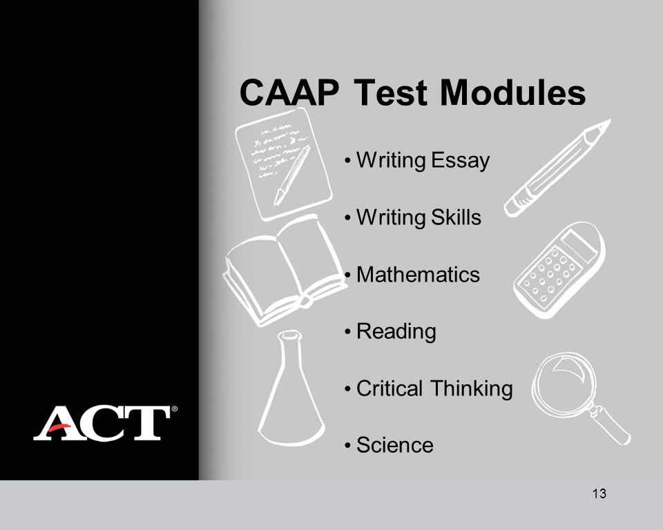 13 CAAP Test Modules Writing Essay Writing Skills Mathematics Reading Critical Thinking Science