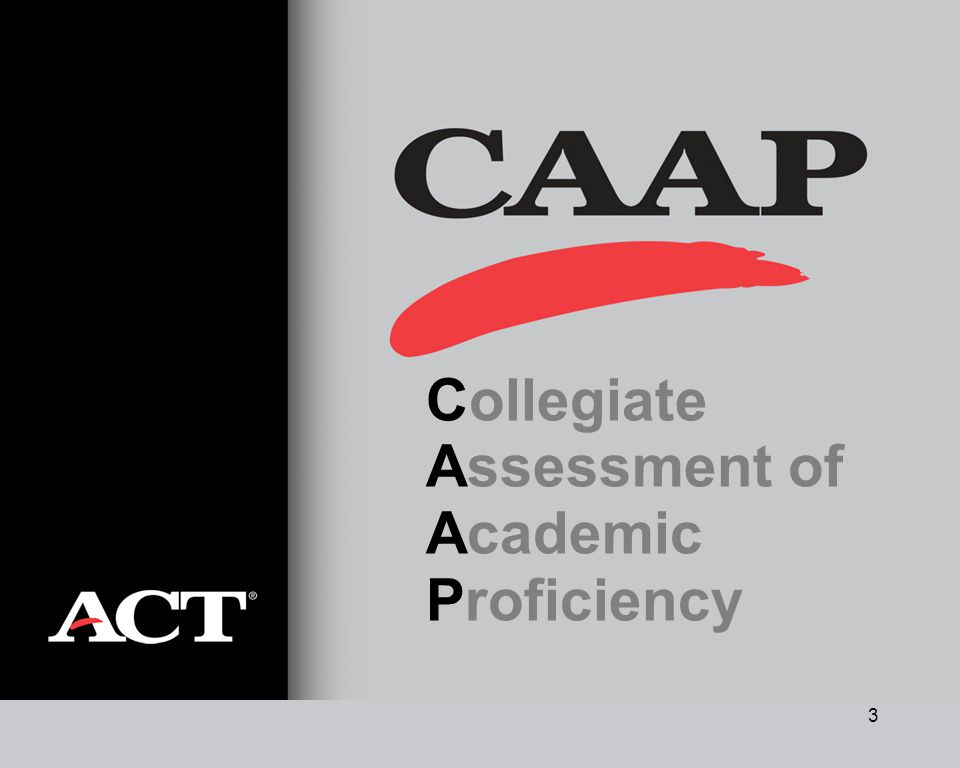 3 Collegiate Assessment of Academic Proficiency