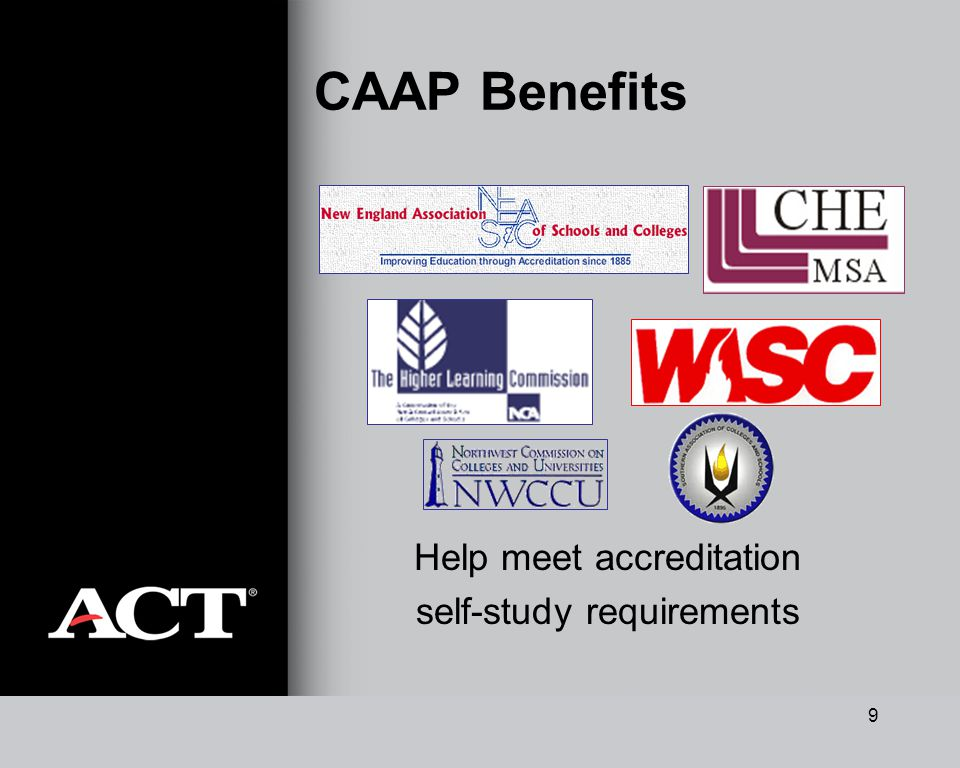 9 CAAP Benefits Help meet accreditation self-study requirements