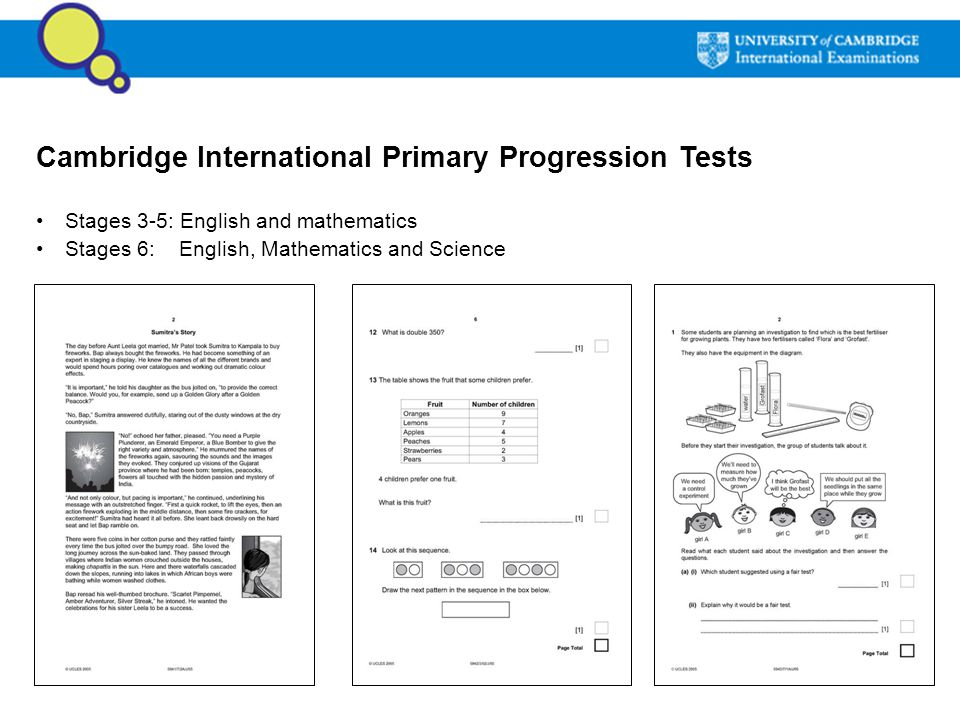 Cambridge International Primary Progression Tests Stages 3-5: English and mathematics Stages 6: English, Mathematics and Science