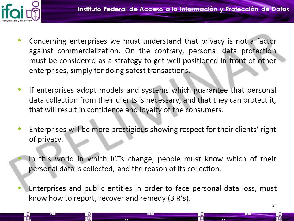 Instituto Federal de Acceso a la Información y Protección de Datos Concerning enterprises we must understand that privacy is not a factor against commercialization.
