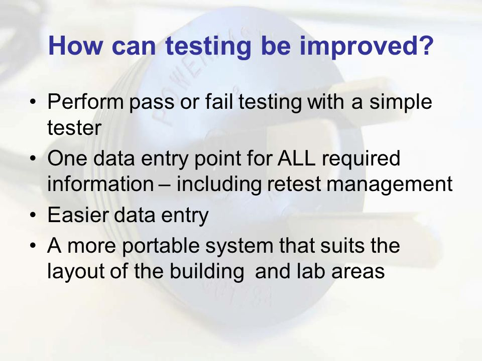 How can testing be improved.