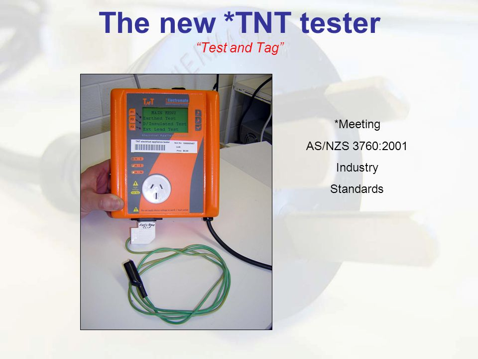 The new *TNT tester Test and Tag *Meeting AS/NZS 3760:2001 Industry Standards