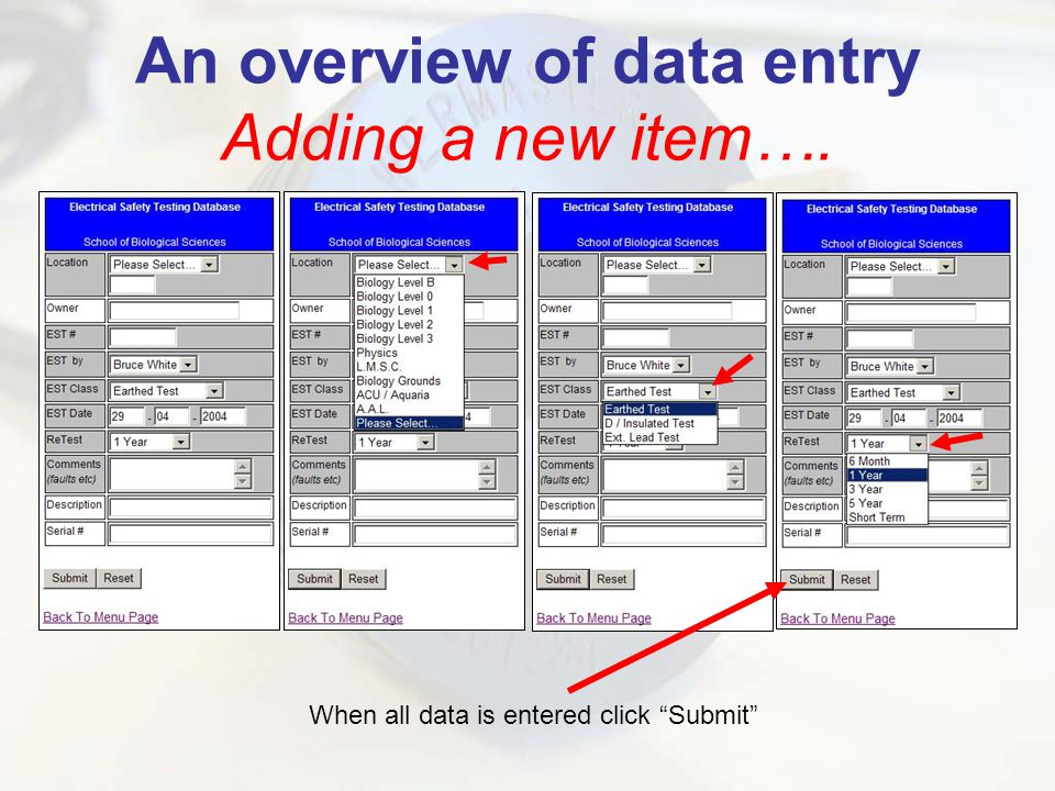 An overview of data entry Adding a new item…. When all data is entered click Submit