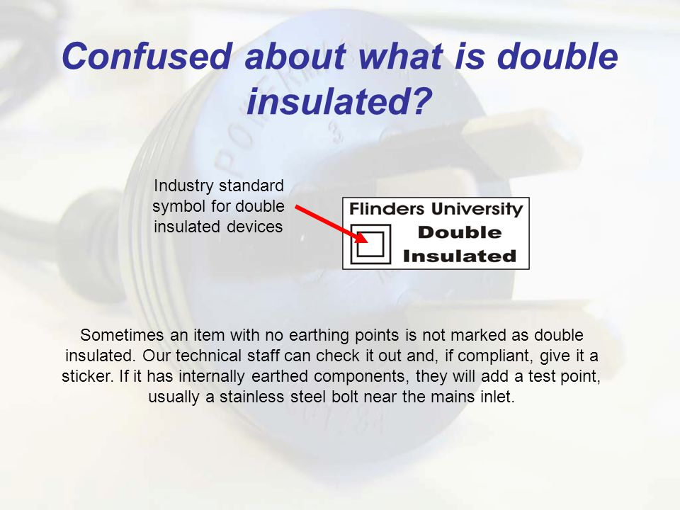 Confused about what is double insulated.