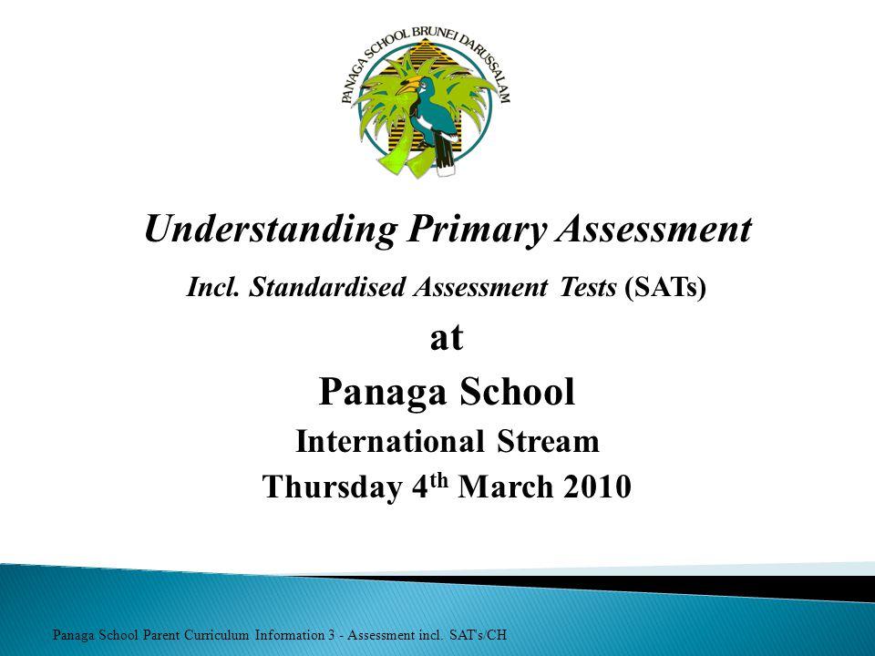 Panaga School Parent Curriculum Information 3 - Assessment incl. SAT's/CH Understanding Primary Assessment Incl. Standardised Assessment Tests (SATs)