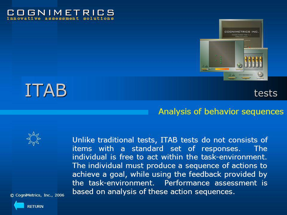 Analysis of behavior sequences Unlike traditional tests, ITAB tests do not consists of items with a standard set of responses.