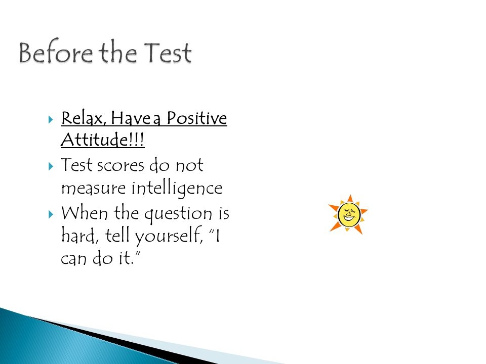 Relax, Have a Positive Attitude!!.