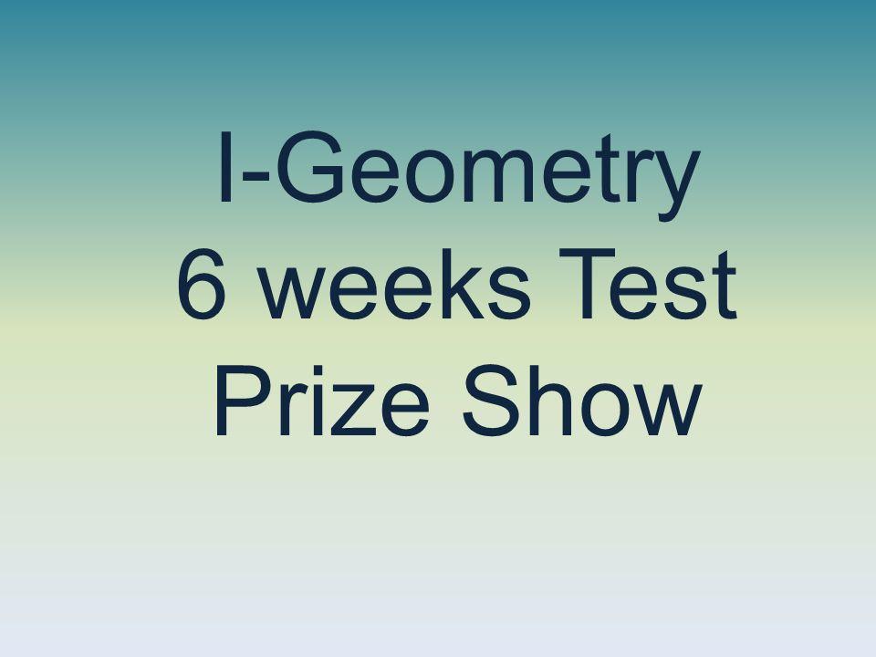 I-Geometry 6 weeks Test Prize Show