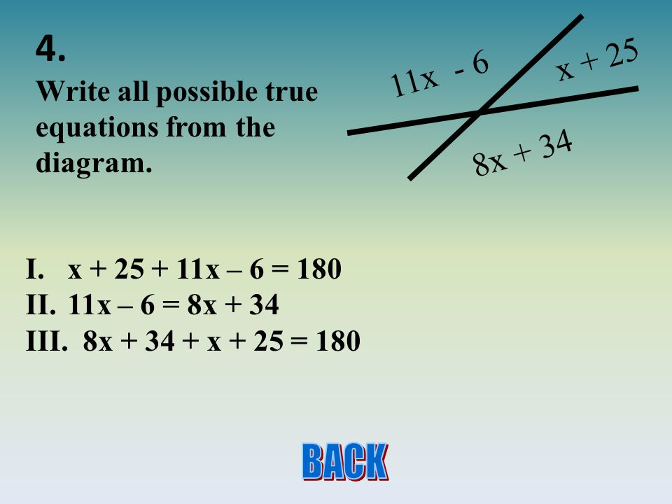 11x - 6 8x + 34 x + 25 4.Write all possible true equations from the diagram.