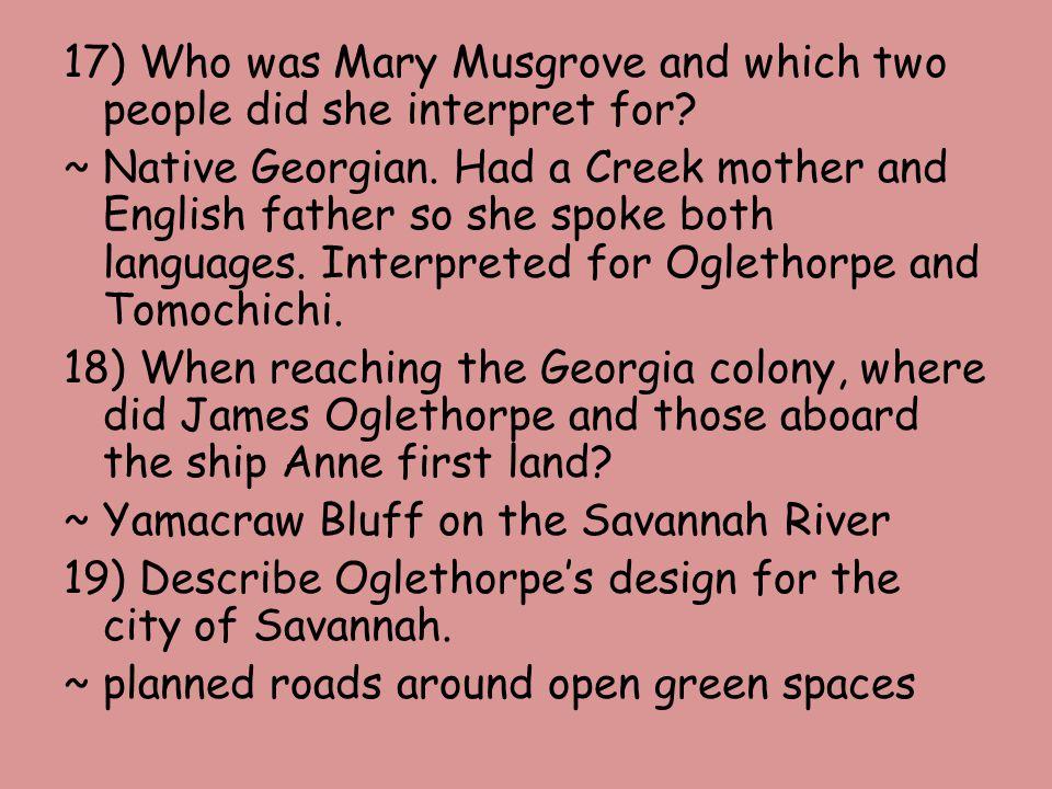 20) Oglethorpe established Georgias first settlement near which present day city.