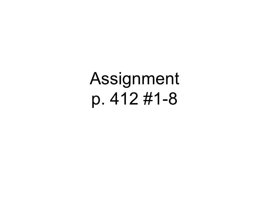 Assignment p. 412 #1-8