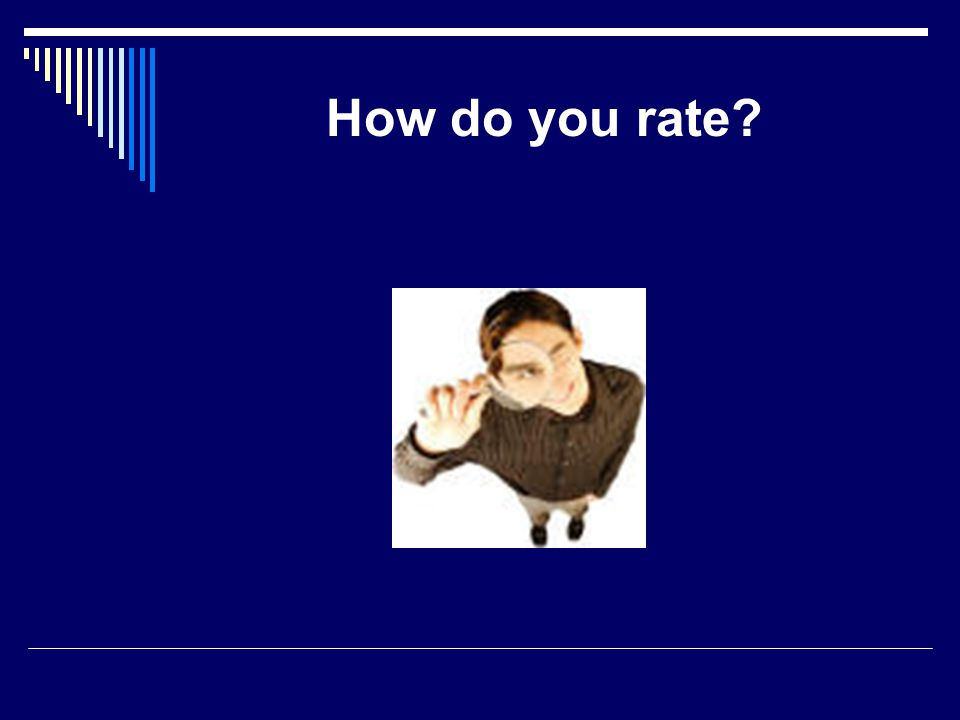 How do you rate?