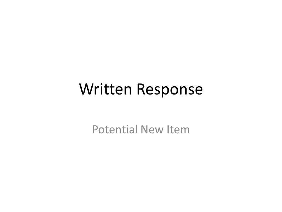 Written Response Potential New Item