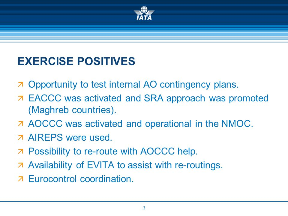 4 EXERCISE AREAS FOR IMPROVEMENT Simulation of AIREP communications through ACCs.