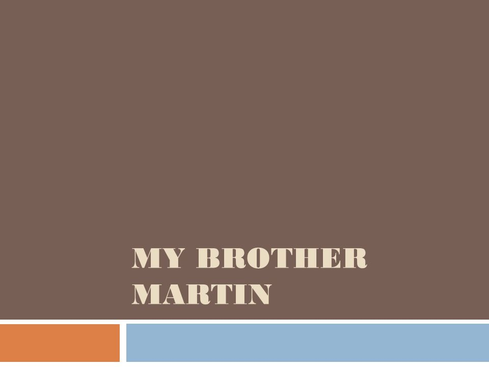MY BROTHER MARTIN