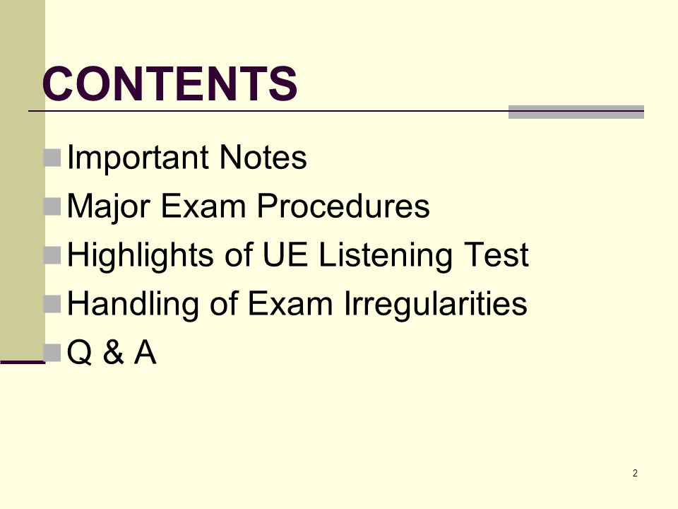 2 CONTENTS Important Notes Major Exam Procedures Highlights of UE Listening Test Handling of Exam Irregularities Q & A