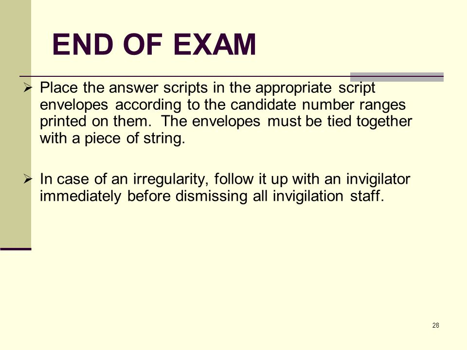 28 END OF EXAM Place the answer scripts in the appropriate script envelopes according to the candidate number ranges printed on them.