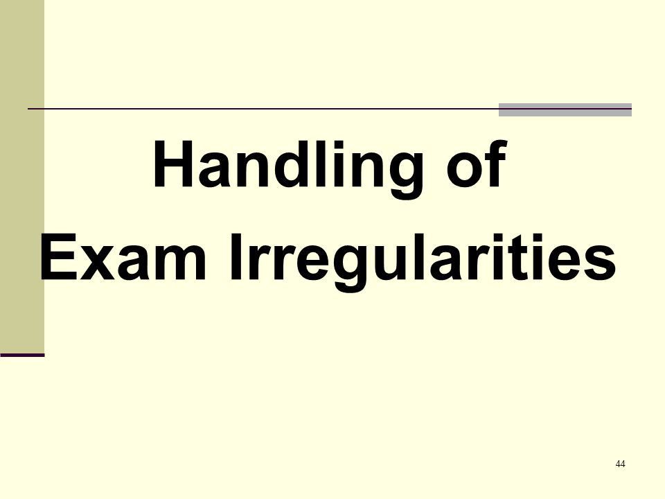 44 Handling of Exam Irregularities