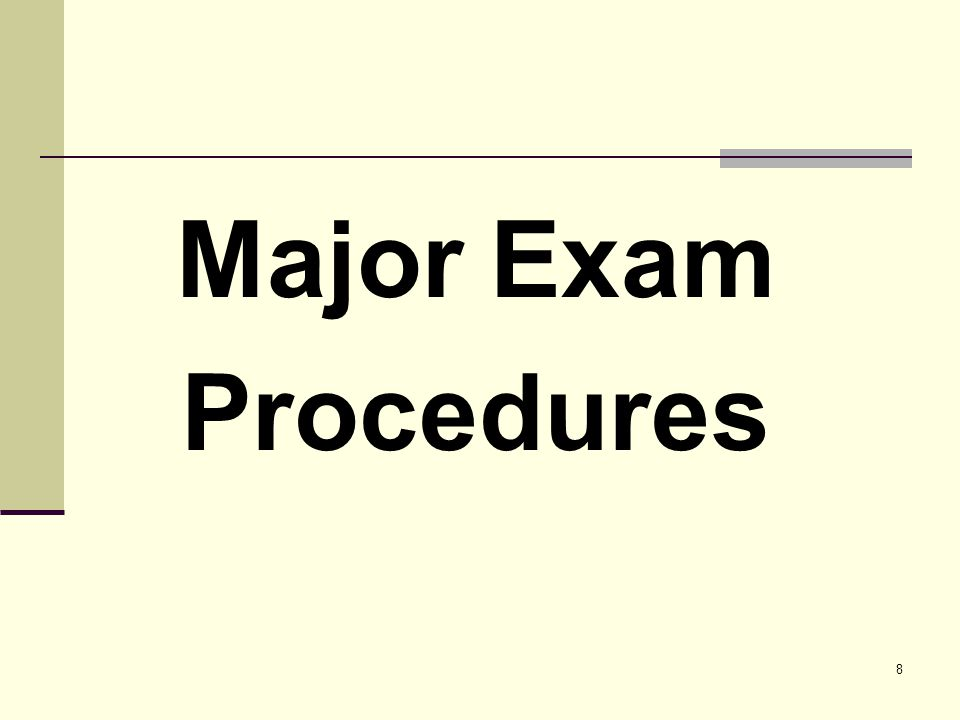 8 Major Exam Procedures