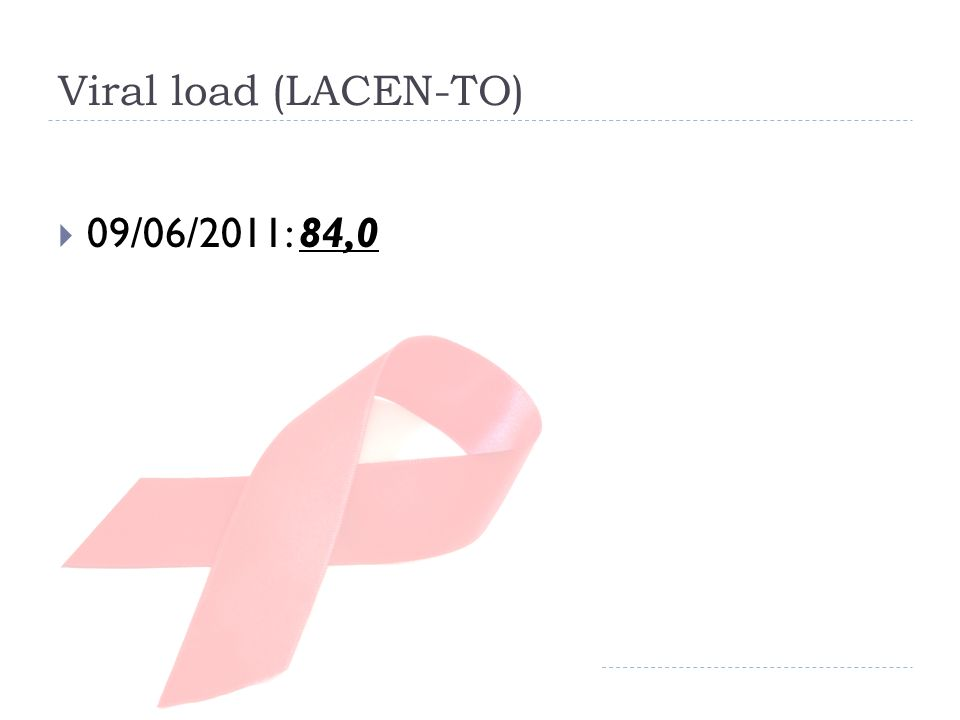 Viral load (LACEN-TO) 09/06/2011: 84,0