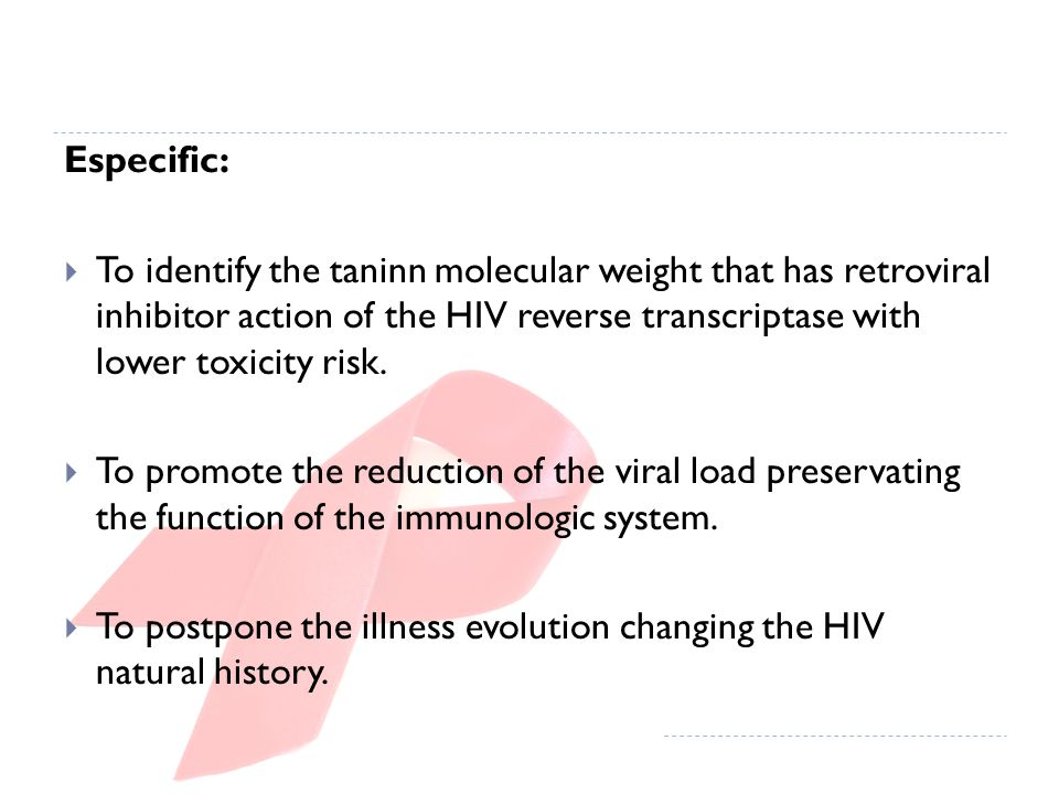 Especific: To identify the taninn molecular weight that has retroviral inhibitor action of the HIV reverse transcriptase with lower toxicity risk.