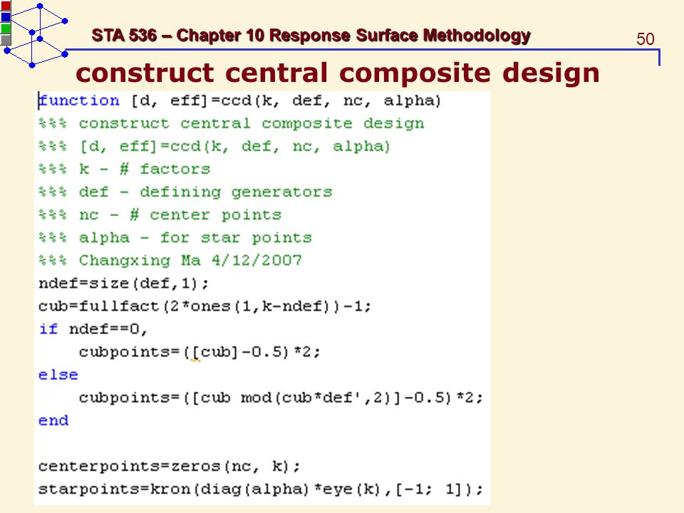 50 STA 536 – Chapter 10 Response Surface Methodology construct central composite design
