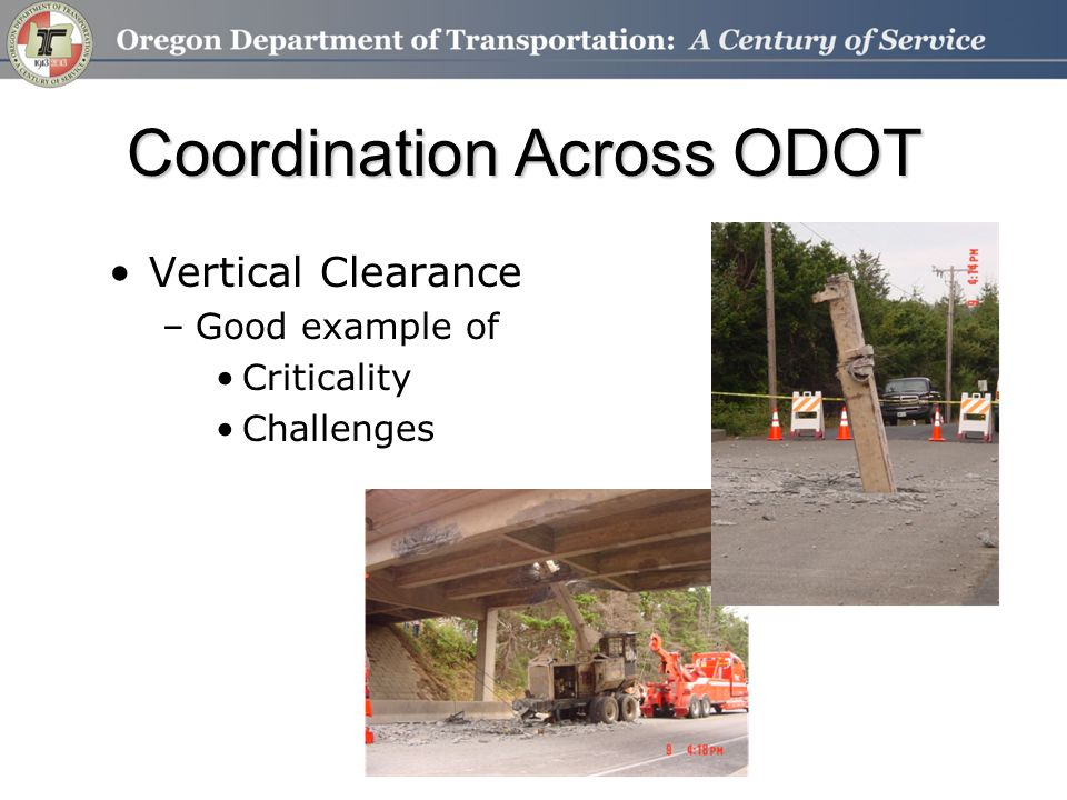Coordination Across ODOT Vertical Clearance –Good example of Criticality Challenges