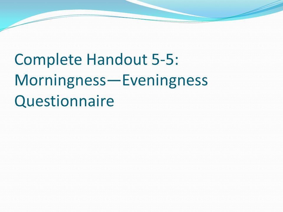 Complete Handout 5-5: MorningnessEveningness Questionnaire